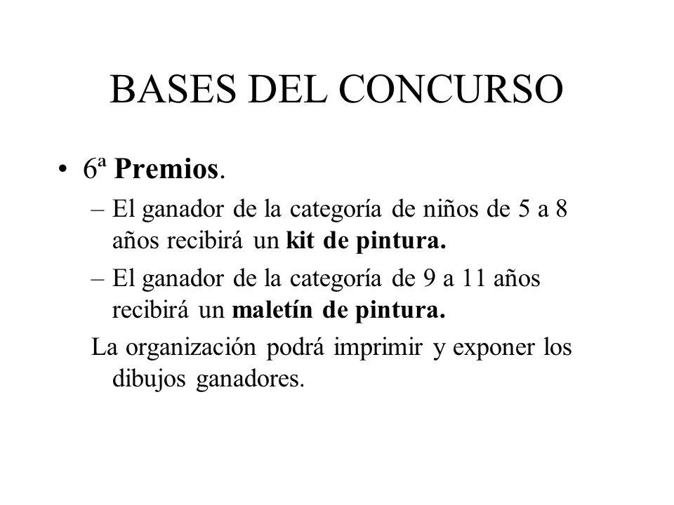 BASES DEL CONCURSO 6ª Premios. –El ganador de la categoría de niños de 5 a 8 años recibirá un kit de pintura. –El ganador de la categoría de 9 a 11 añ