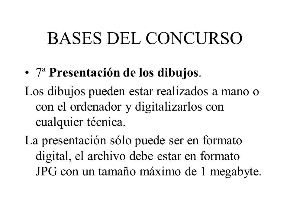 BASES DEL CONCURSO 7ª Presentación de los dibujos. Los dibujos pueden estar realizados a mano o con el ordenador y digitalizarlos con cualquier técnic