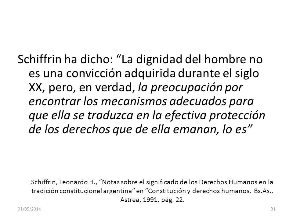 Schiffrin ha dicho: La dignidad del hombre no es una convicción adquirida durante el siglo XX, pero, en verdad, la preocupación por encontrar los meca