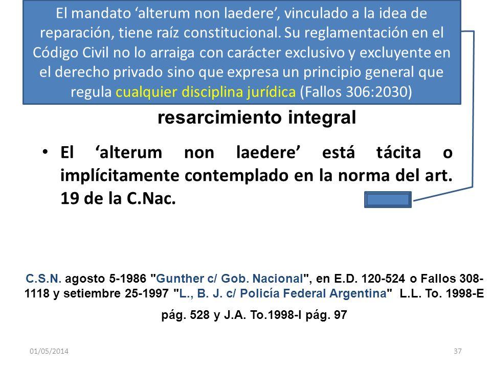 01/05/201437 El alterum non laedere está tácita o implícitamente contemplado en la norma del art. 19 de la C.Nac. Constitucionalización del derecho al