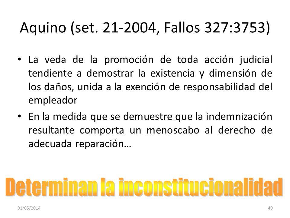 Aquino (set. 21-2004, Fallos 327:3753) La veda de la promoción de toda acción judicial tendiente a demostrar la existencia y dimensión de los daños, u