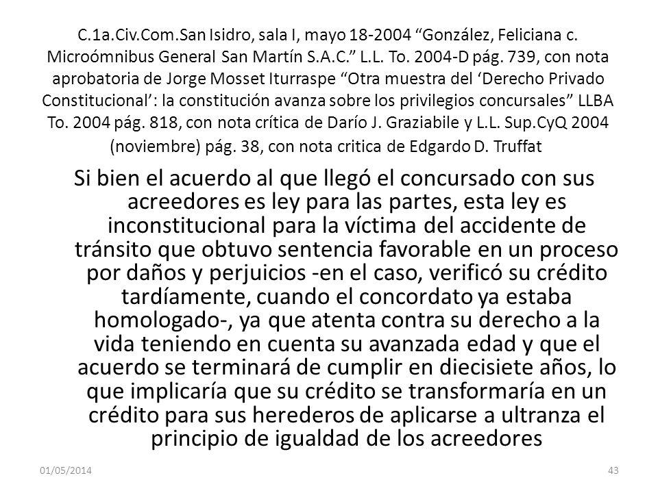 C.1a.Civ.Com.San Isidro, sala I, mayo 18-2004 González, Feliciana c. Microómnibus General San Martín S.A.C. L.L. To. 2004-D pág. 739, con nota aprobat