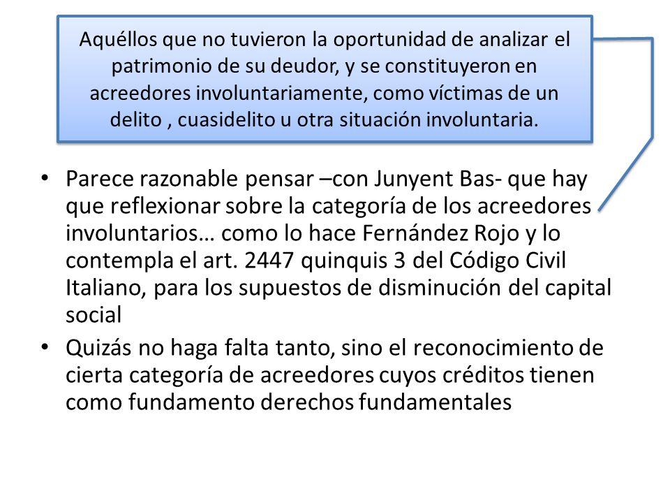Ante esta embestida… Parece razonable pensar –con Junyent Bas- que hay que reflexionar sobre la categoría de los acreedores involuntarios… como lo hac