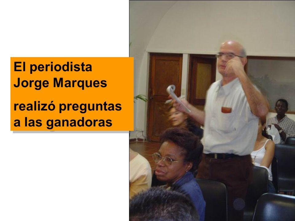 El periodista Jorge Marques realizó preguntas a las ganadoras El periodista Jorge Marques realizó preguntas a las ganadoras
