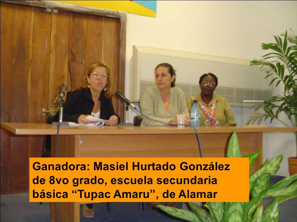 Ganadora: Masiel Hurtado González de 8vo grado, escuela secundaria básica Tupac Amaru, de Alamar