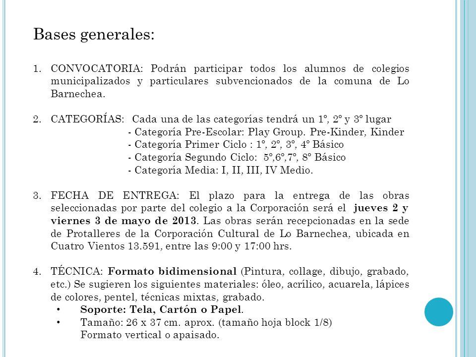 B ASES DEL CONCURSO 2013 Convocatoria, fecha de entrega, categorías, técnica, soporte, tamaño, identificación de las obras, desarrollo del concurso, p