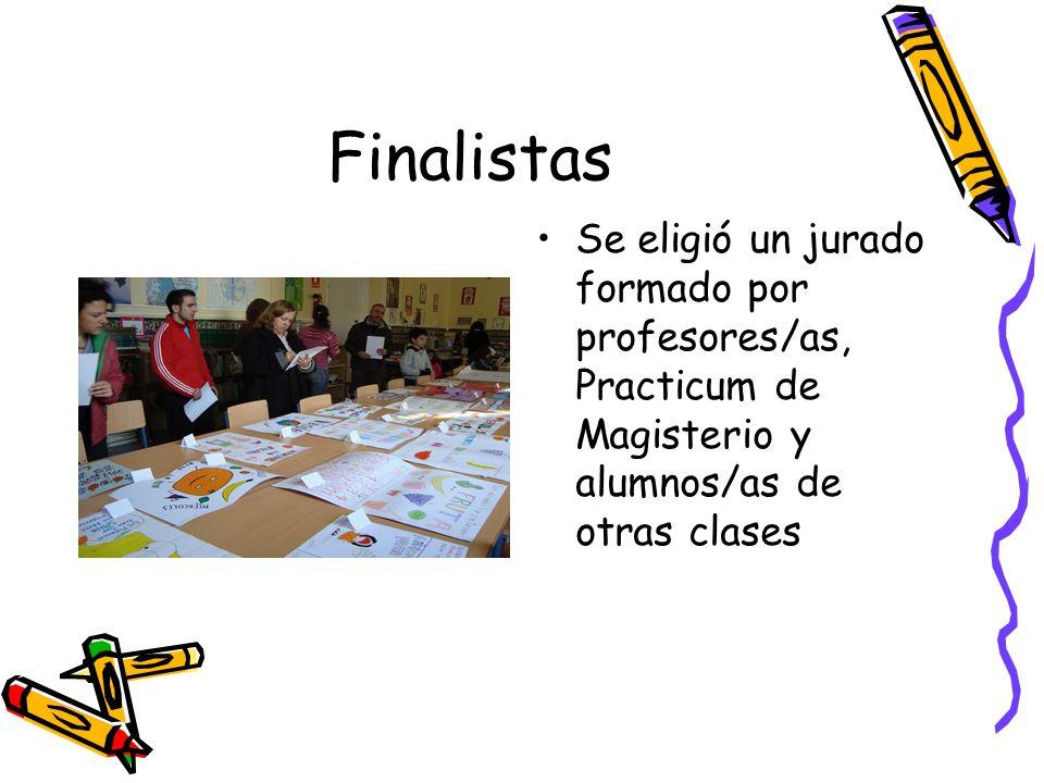 Finalistas Se eligió un jurado formado por profesores/as, Practicum de Magisterio y alumnos/as de otras clases