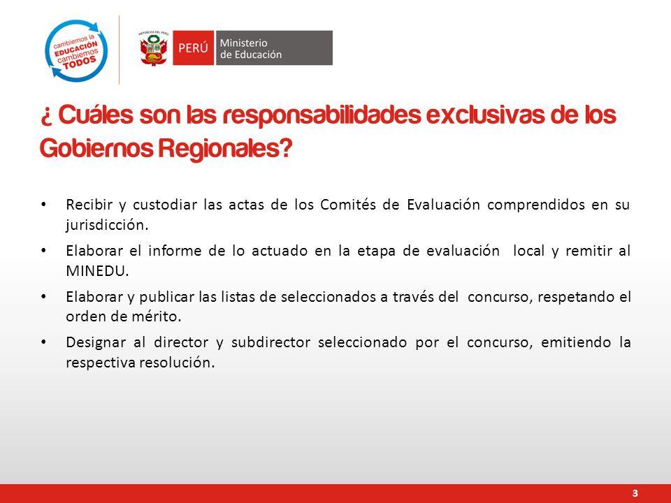 ¿ Cuáles son las responsabilidades exclusivas de los Gobiernos Regionales? Recibir y custodiar las actas de los Comités de Evaluación comprendidos en