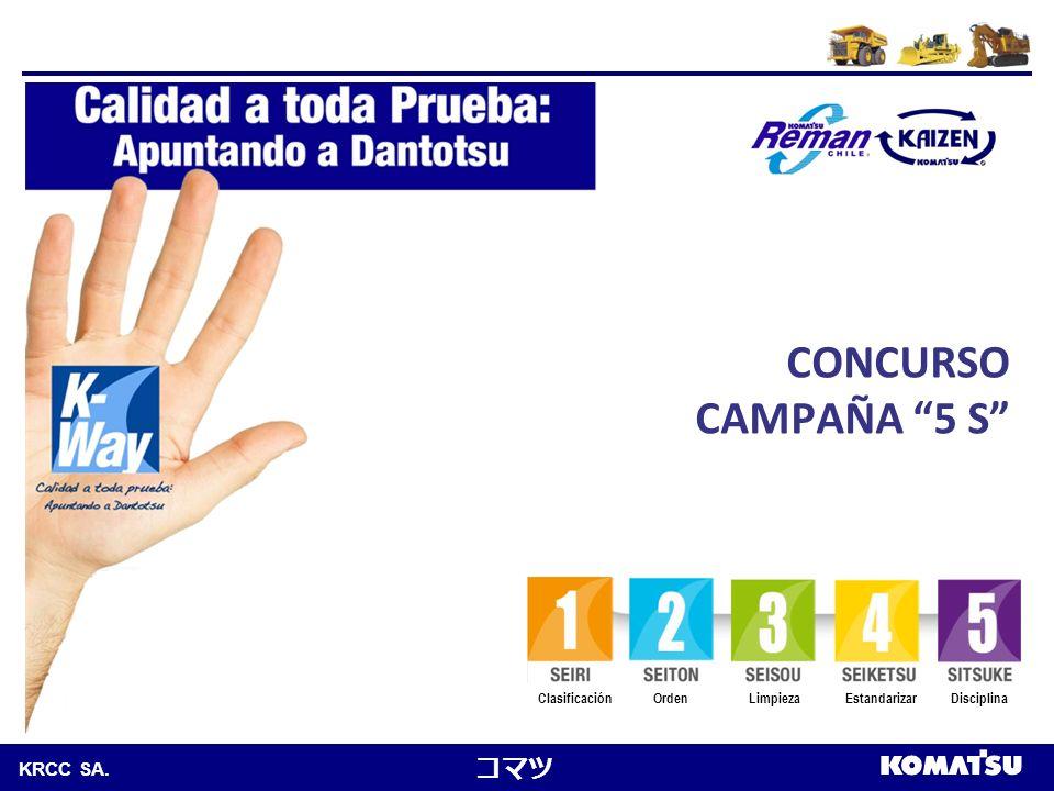 Komatsu Chile S.A. KRCC SA. ClasificaciónDisciplinaEstandarizarLimpiezaOrden CONCURSO CAMPAÑA 5 S