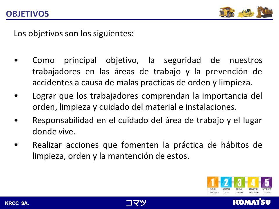 Komatsu Chile S.A. KRCC SA. Los objetivos son los siguientes: Como principal objetivo, la seguridad de nuestros trabajadores en las áreas de trabajo y