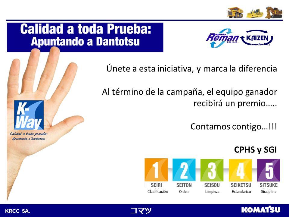 Komatsu Chile S.A. KRCC SA. Únete a esta iniciativa, y marca la diferencia Al término de la campaña, el equipo ganador recibirá un premio….. Contamos