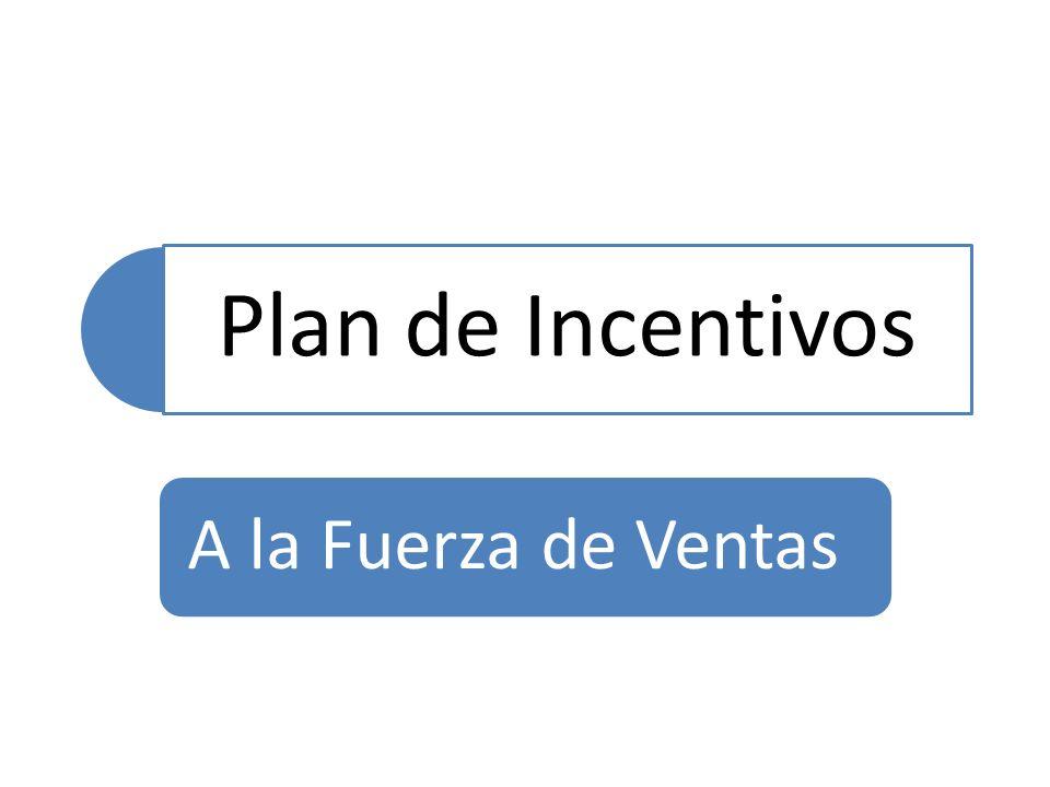 Plan de Incentivos A la Fuerza de Ventas