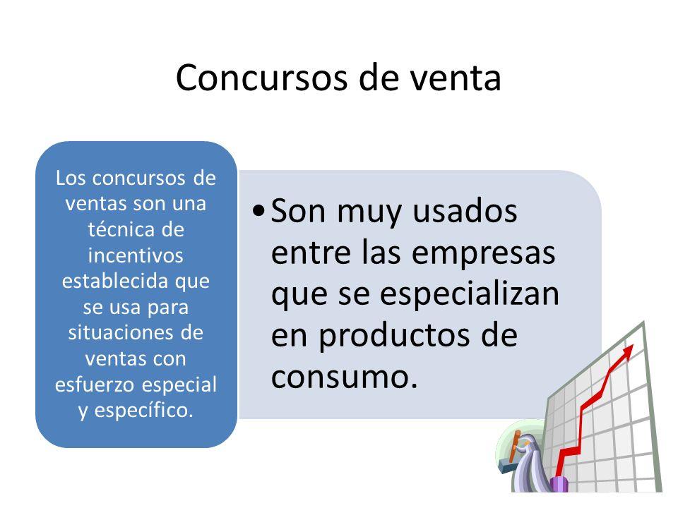 Concursos de venta Son muy usados entre las empresas que se especializan en productos de consumo.Son muy usados entre las empresas que se especializan