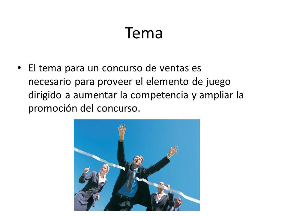 Tema El tema para un concurso de ventas es necesario para proveer el elemento de juego dirigido a aumentar la competencia y ampliar la promoción del c