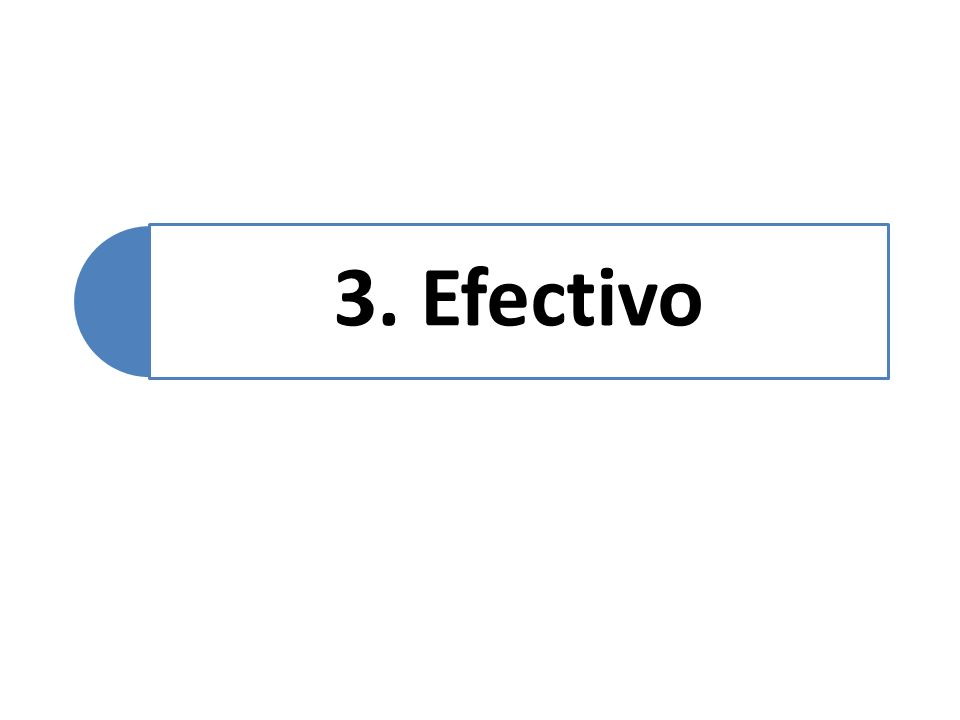 3. Efectivo