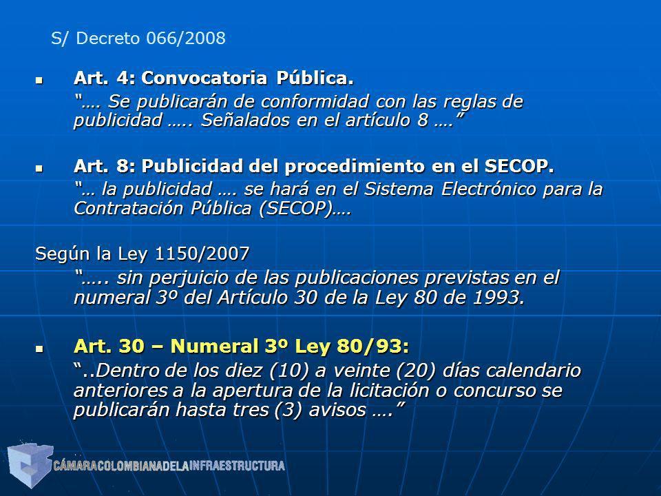 Art. 4: Convocatoria Pública. Art. 4: Convocatoria Pública. …. Se publicarán de conformidad con las reglas de publicidad ….. Señalados en el artículo