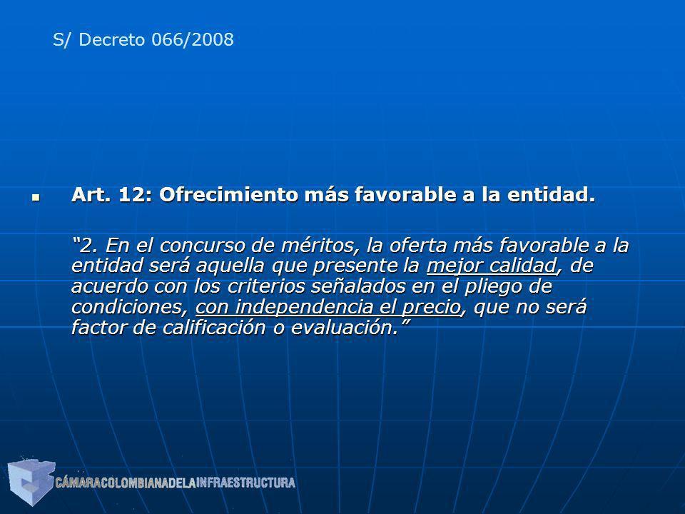 Art. 12: Ofrecimiento más favorable a la entidad. Art. 12: Ofrecimiento más favorable a la entidad. 2. En el concurso de méritos, la oferta más favora