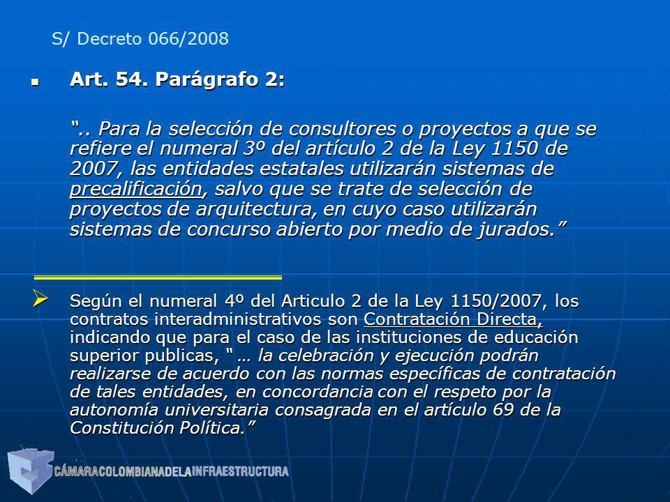Art. 54. Parágrafo 2: Art. 54. Parágrafo 2:.. Para la selección de consultores o proyectos a que se refiere el numeral 3º del artículo 2 de la Ley 115