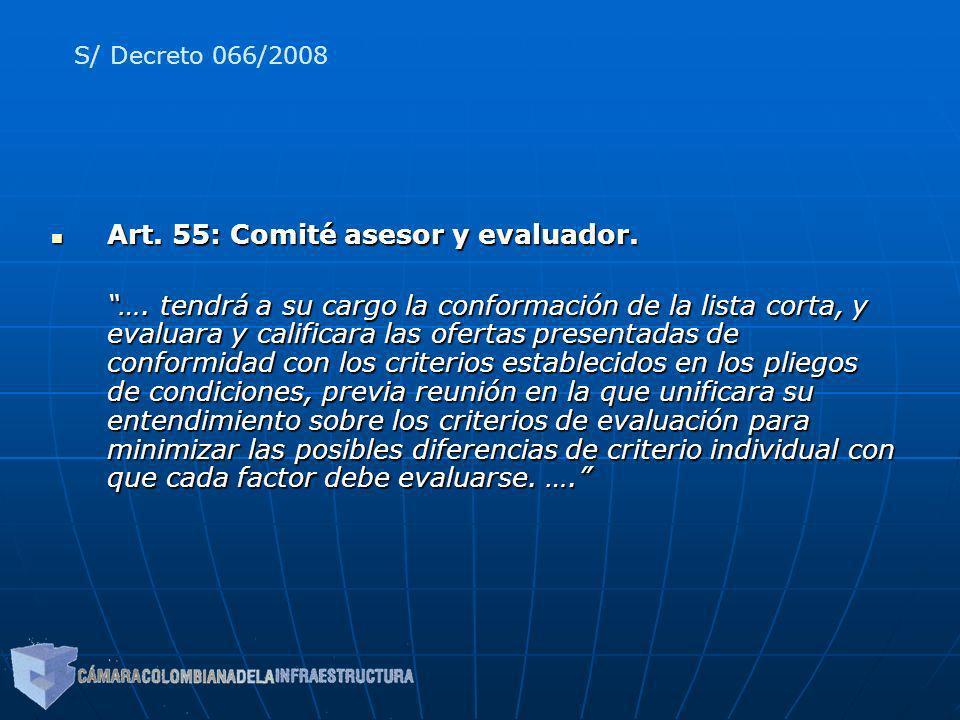 Art. 55: Comité asesor y evaluador. Art. 55: Comité asesor y evaluador. …. tendrá a su cargo la conformación de la lista corta, y evaluara y calificar