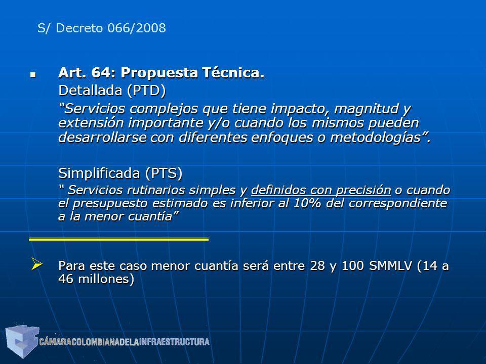 Art. 64: Propuesta Técnica. Art. 64: Propuesta Técnica. Detallada (PTD) Servicios complejos que tiene impacto, magnitud y extensión importante y/o cua