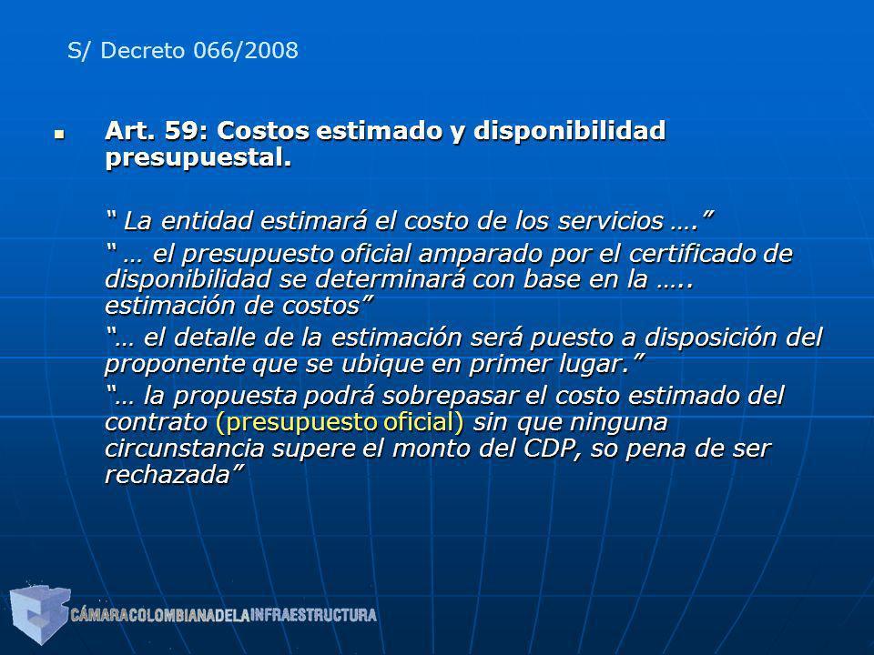 Art. 59: Costos estimado y disponibilidad presupuestal. Art. 59: Costos estimado y disponibilidad presupuestal. La entidad estimará el costo de los se