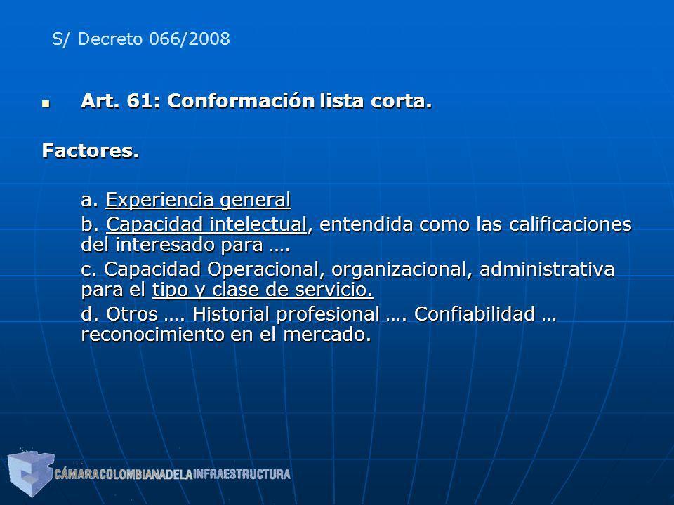 Art. 61: Conformación lista corta. Art. 61: Conformación lista corta.Factores. a. Experiencia general b. Capacidad intelectual, entendida como las cal