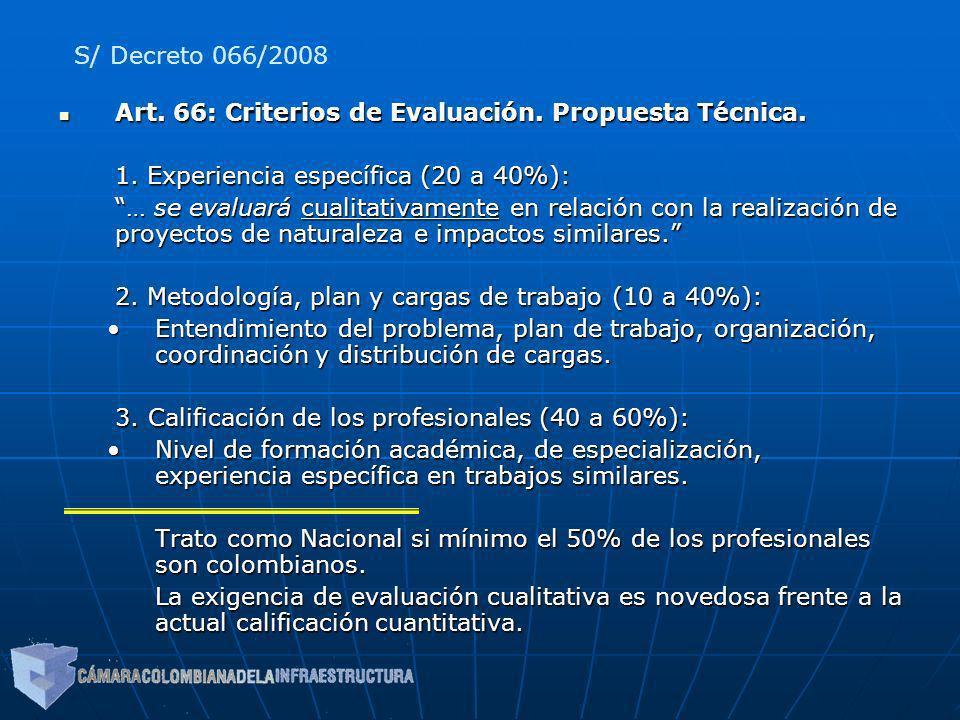 Art. 66: Criterios de Evaluación. Propuesta Técnica. Art. 66: Criterios de Evaluación. Propuesta Técnica. 1. Experiencia específica (20 a 40%): … se e