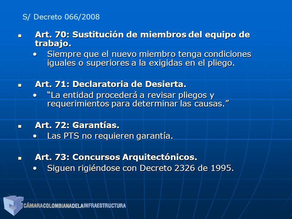 Art. 70: Sustitución de miembros del equipo de trabajo. Art. 70: Sustitución de miembros del equipo de trabajo. Siempre que el nuevo miembro tenga con