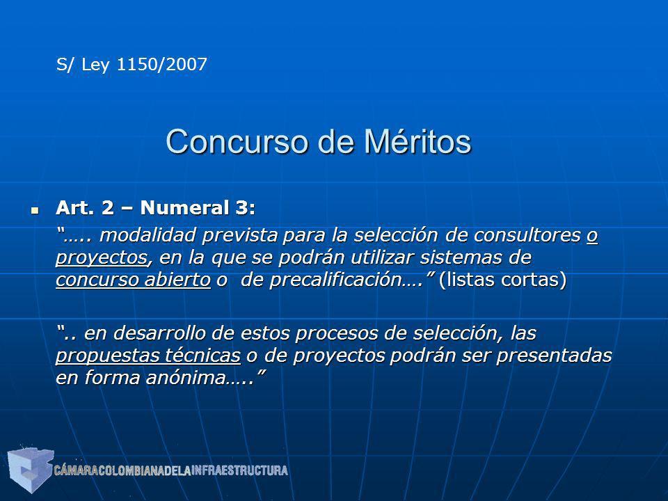 Concurso de Méritos Art. 2 – Numeral 3: Art. 2 – Numeral 3: ….. modalidad prevista para la selección de consultores o proyectos, en la que se podrán u