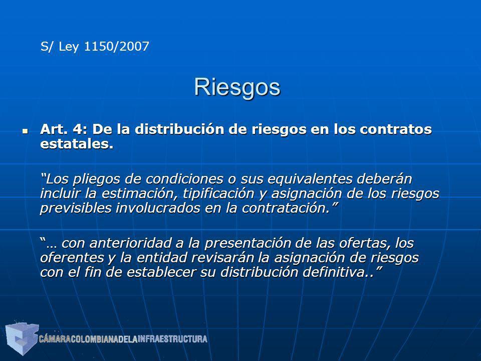 Riesgos Art. 4: De la distribución de riesgos en los contratos estatales. Art. 4: De la distribución de riesgos en los contratos estatales. Los pliego