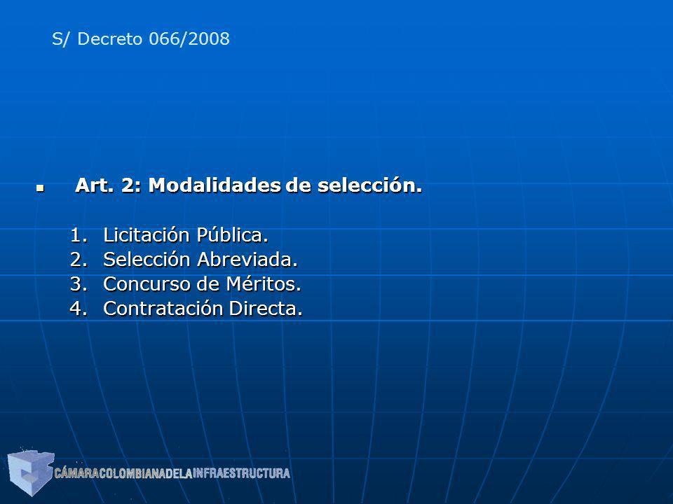 Art. 2: Modalidades de selección. Art. 2: Modalidades de selección. 1.Licitación Pública. 2.Selección Abreviada. 3.Concurso de Méritos. 4.Contratación