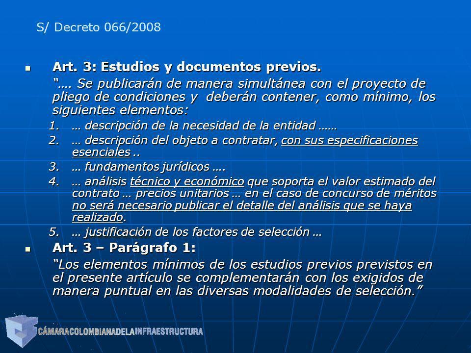 Art. 3: Estudios y documentos previos. Art. 3: Estudios y documentos previos. …. Se publicarán de manera simultánea con el proyecto de pliego de condi