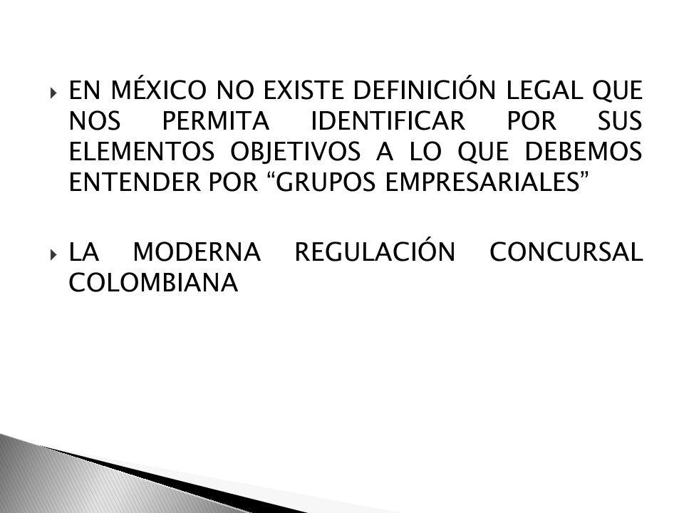 EN MÉXICO NO EXISTE DEFINICIÓN LEGAL QUE NOS PERMITA IDENTIFICAR POR SUS ELEMENTOS OBJETIVOS A LO QUE DEBEMOS ENTENDER POR GRUPOS EMPRESARIALES LA MOD