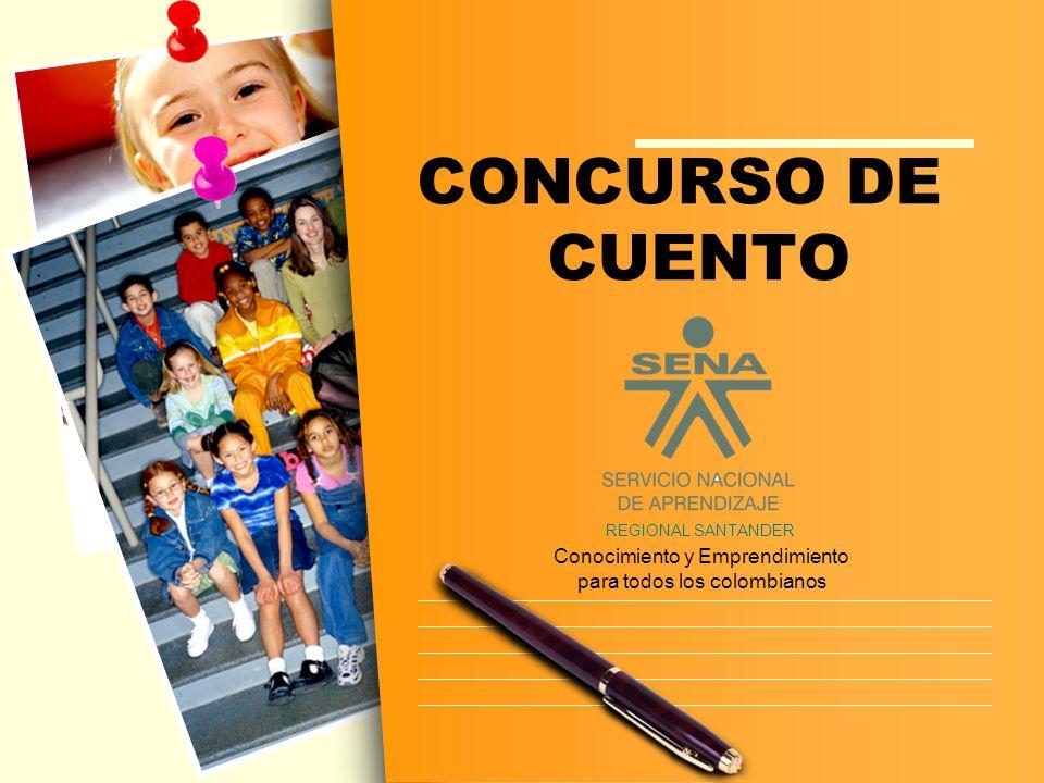 CONCURSO DE CUENTO REGIONAL SANTANDER Conocimiento y Emprendimiento para todos los colombianos
