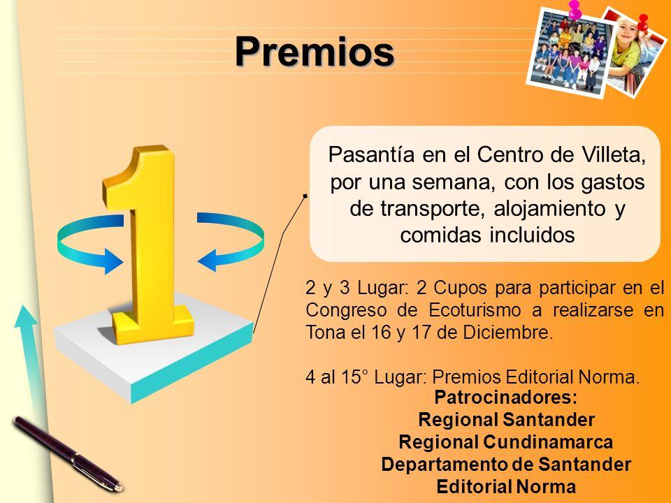 PremiosPremios Patrocinadores: Regional Santander Regional Cundinamarca Departamento de Santander Editorial Norma 2 y 3 Lugar: 2 Cupos para participar