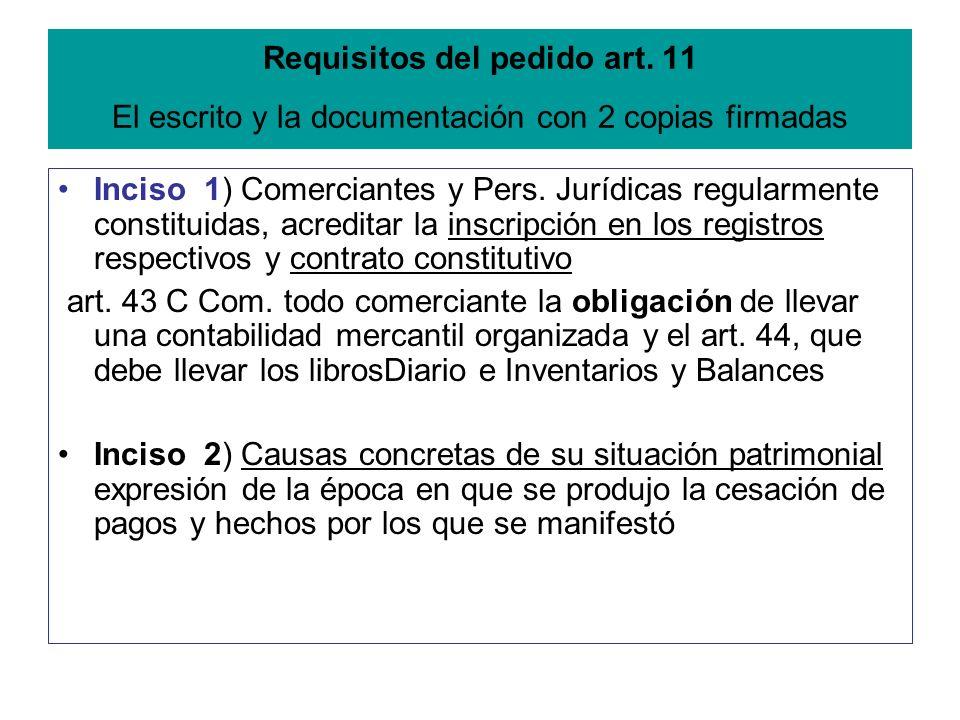 Requisitos del pedido art. 11 El escrito y la documentación con 2 copias firmadas Inciso 1) Comerciantes y Pers. Jurídicas regularmente constituidas,