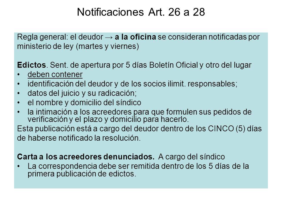Notificaciones Art. 26 a 28 Regla general: el deudor a la oficina se consideran notificadas por ministerio de ley (martes y viernes) Edictos. Sent. de