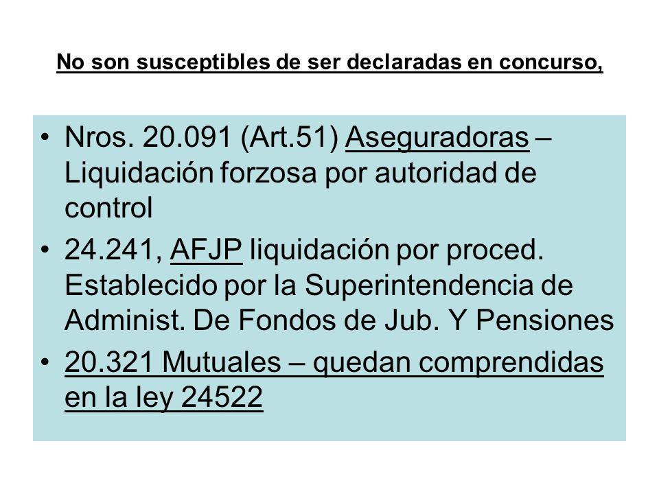 No son susceptibles de ser declaradas en concurso, Nros. 20.091 (Art.51) Aseguradoras – Liquidación forzosa por autoridad de control 24.241, AFJP liqu