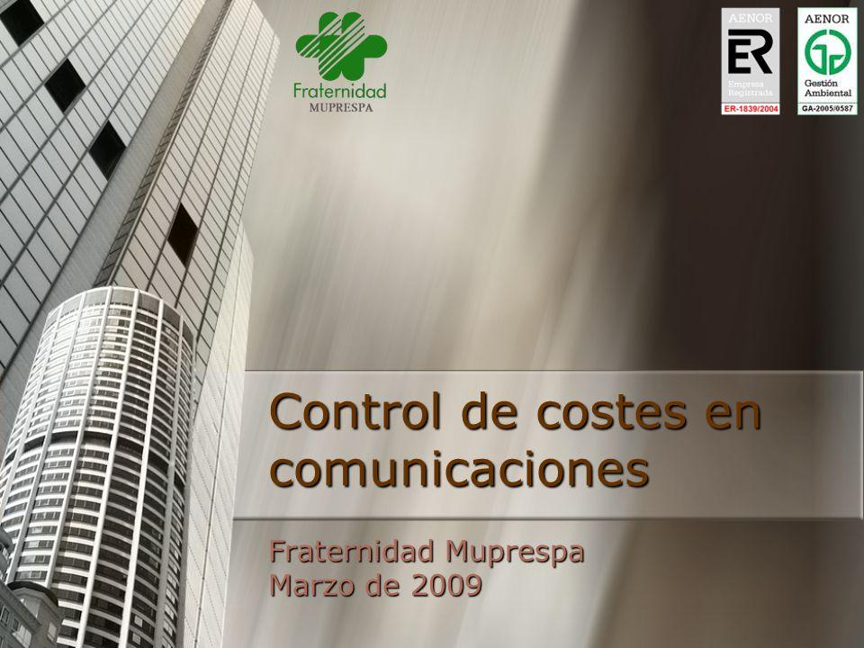 Control de costes en comunicaciones Fraternidad Muprespa Marzo de 2009