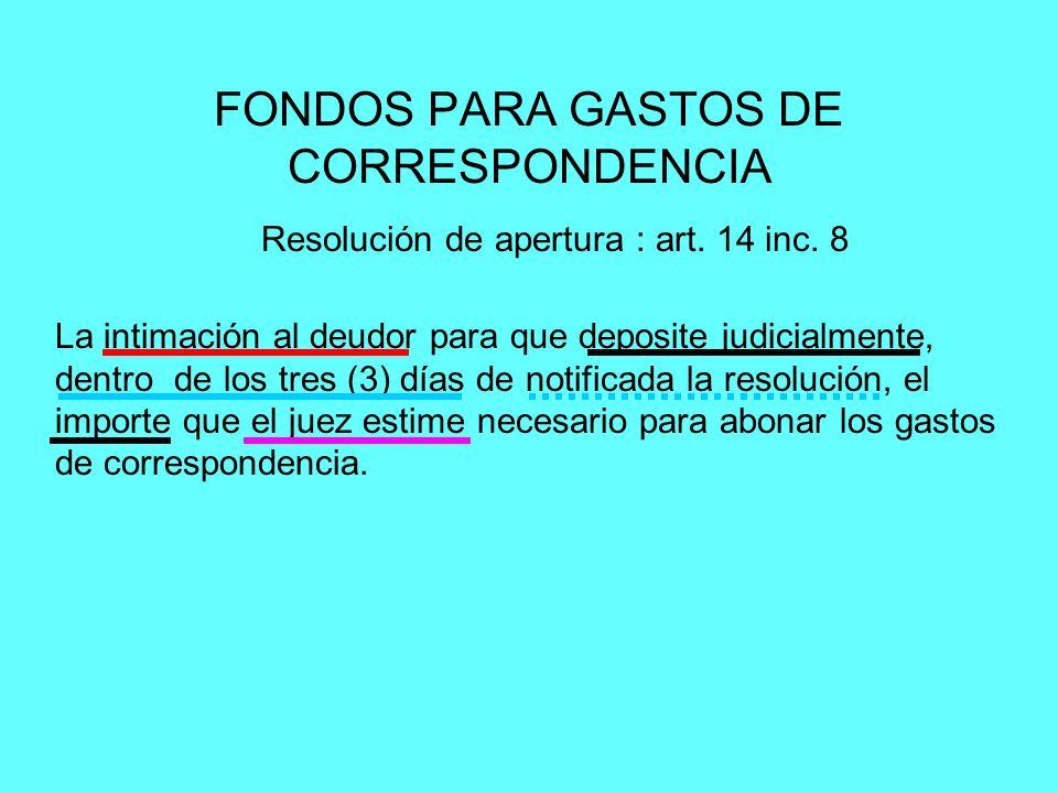 FONDOS PARA GASTOS DE CORRESPONDENCIA La intimación al deudor para que deposite judicialmente, dentro de los tres (3) días de notificada la resolución