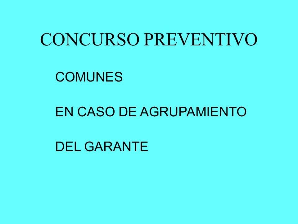 CONCURSO PREVENTIVO COMUNES EN CASO DE AGRUPAMIENTO DEL GARANTE