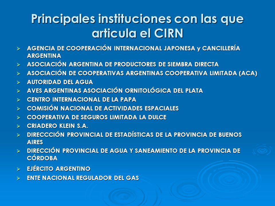 Principales instituciones con las que articula el CIRN AGENCIA DE COOPERACIÓN INTERNACIONAL JAPONESA y CANCILLERÍA ARGENTINA AGENCIA DE COOPERACIÓN IN