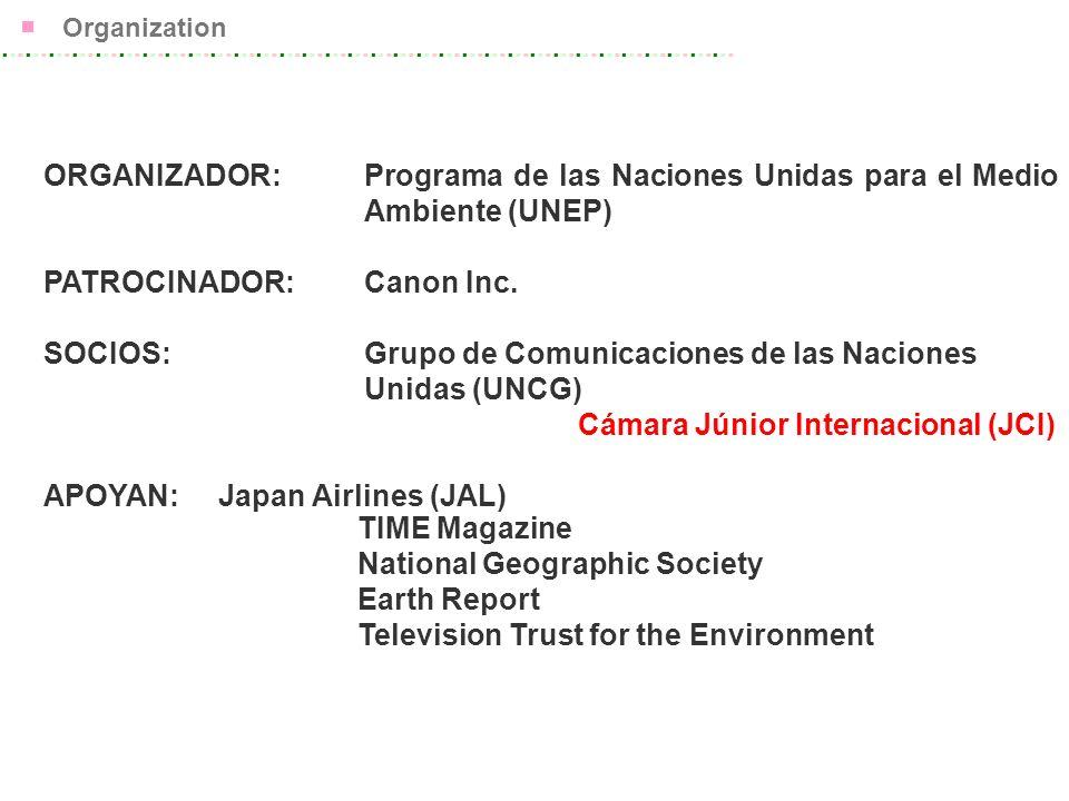 Organization ORGANIZADOR:Programa de las Naciones Unidas para el Medio Ambiente (UNEP) PATROCINADOR:Canon Inc.