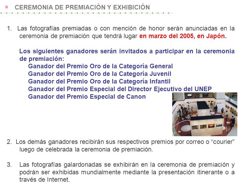 1. Las fotografías premiadas o con mención de honor serán anunciadas en la ceremonia de premiación que tendrá lugar en marzo del 2005, en Japón. Los s