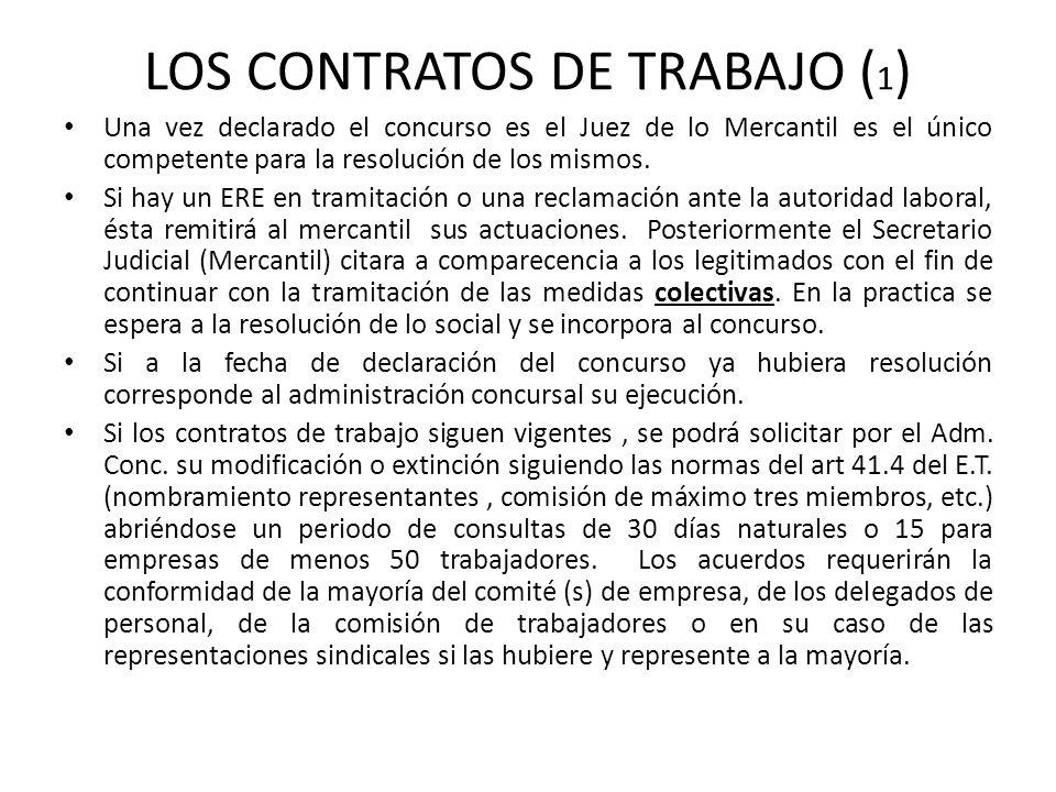 LOS CONTRATOS DE TRABAJO ( 1 ) Una vez declarado el concurso es el Juez de lo Mercantil es el único competente para la resolución de los mismos. Si ha