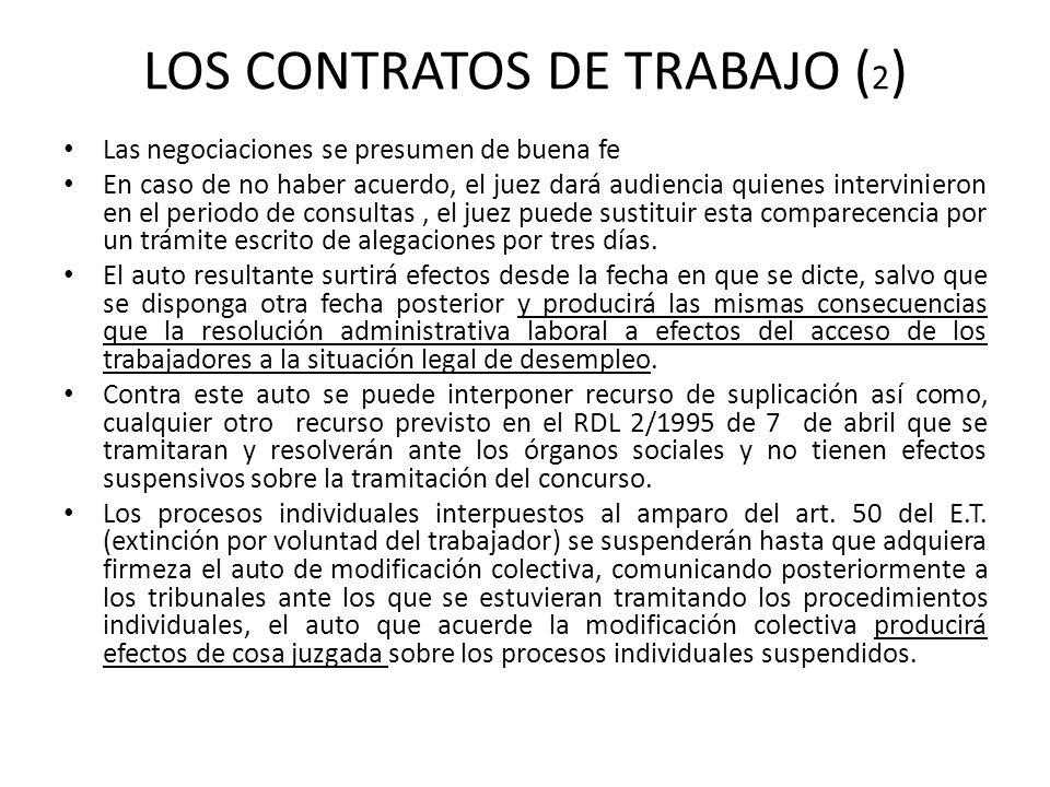 LOS CONTRATOS DE TRABAJO ( 2 ) Las negociaciones se presumen de buena fe En caso de no haber acuerdo, el juez dará audiencia quienes intervinieron en