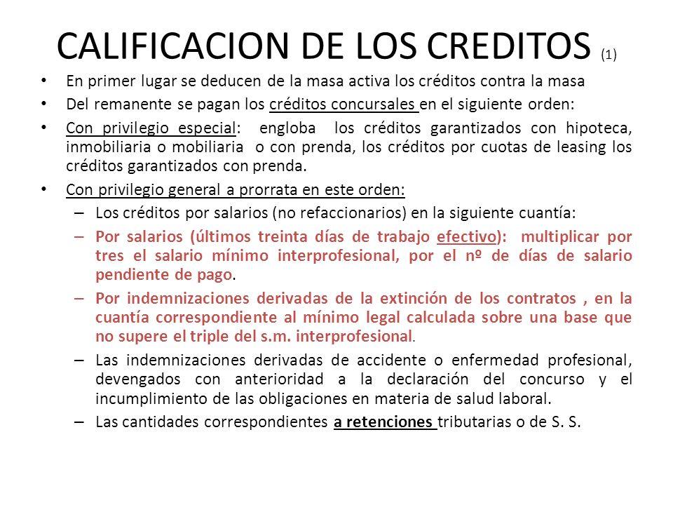 CALIFICACION DE LOS CREDITOS (1) En primer lugar se deducen de la masa activa los créditos contra la masa Del remanente se pagan los créditos concursa