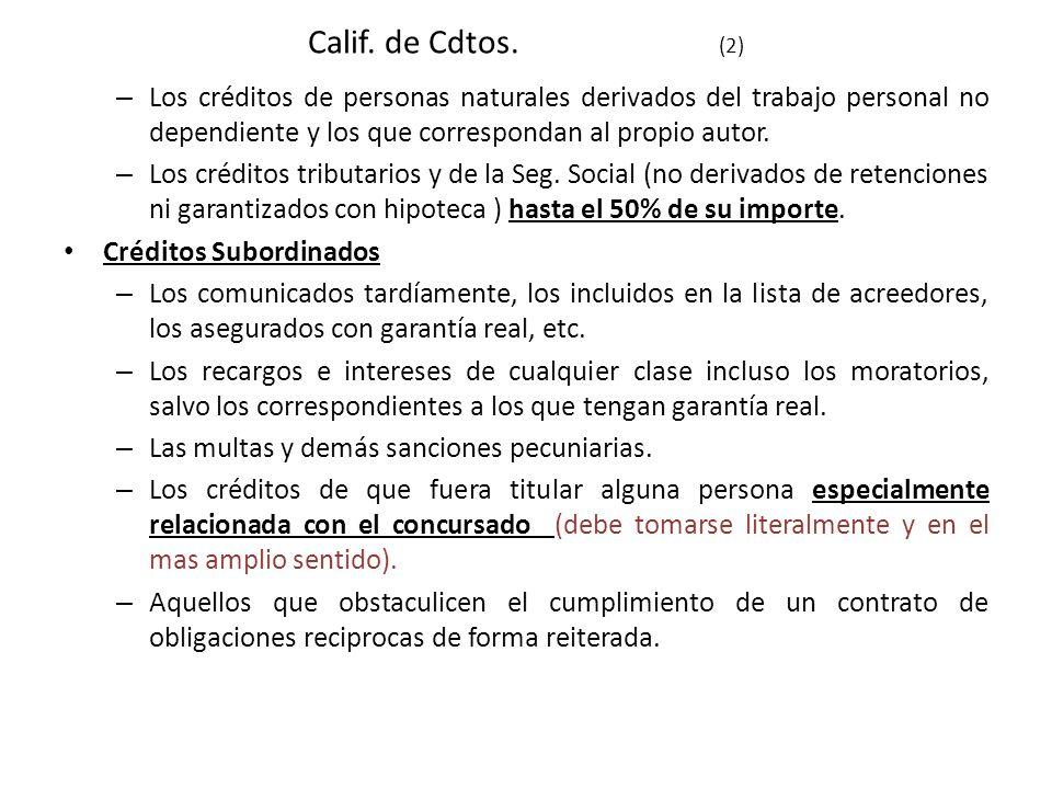Calif. de Cdtos. (2) – Los créditos de personas naturales derivados del trabajo personal no dependiente y los que correspondan al propio autor. – Los