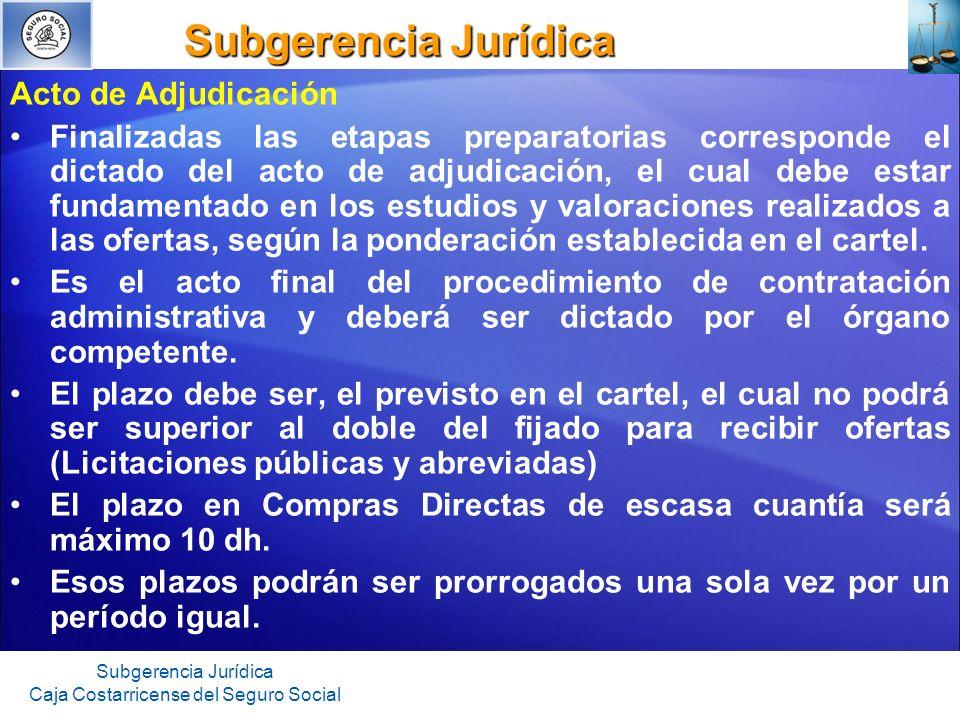 Subgerencia Jurídica Subgerencia Jurídica Subgerencia Jurídica Caja Costarricense del Seguro Social Acto de Adjudicación Finalizadas las etapas prepar