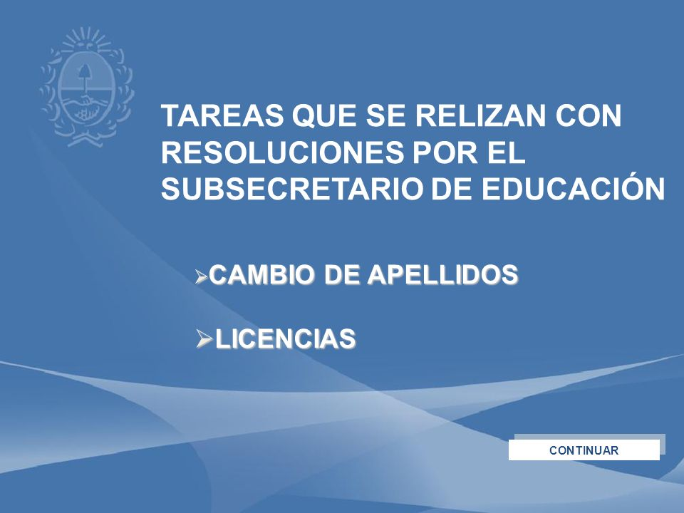 CAMBIO DE APELLIDOS CAMBIO DE APELLIDOS LICENCIAS LICENCIAS CONTINUAR